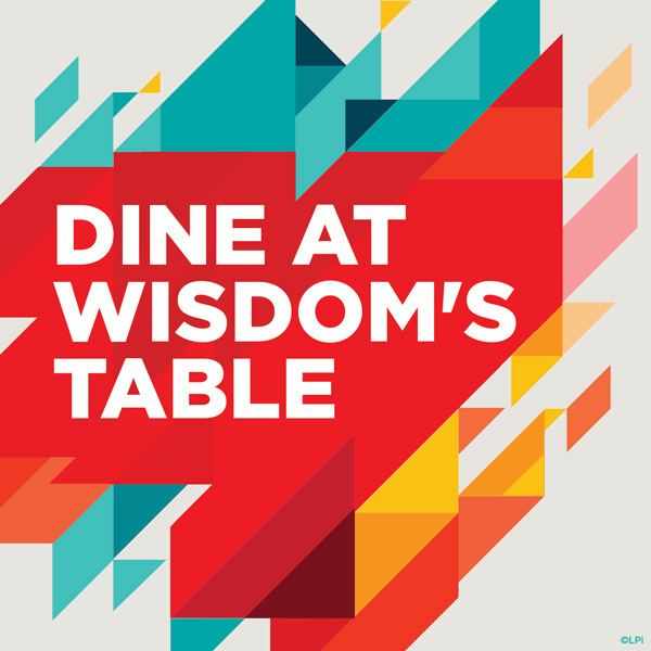 Dine At the Table of Wisdom