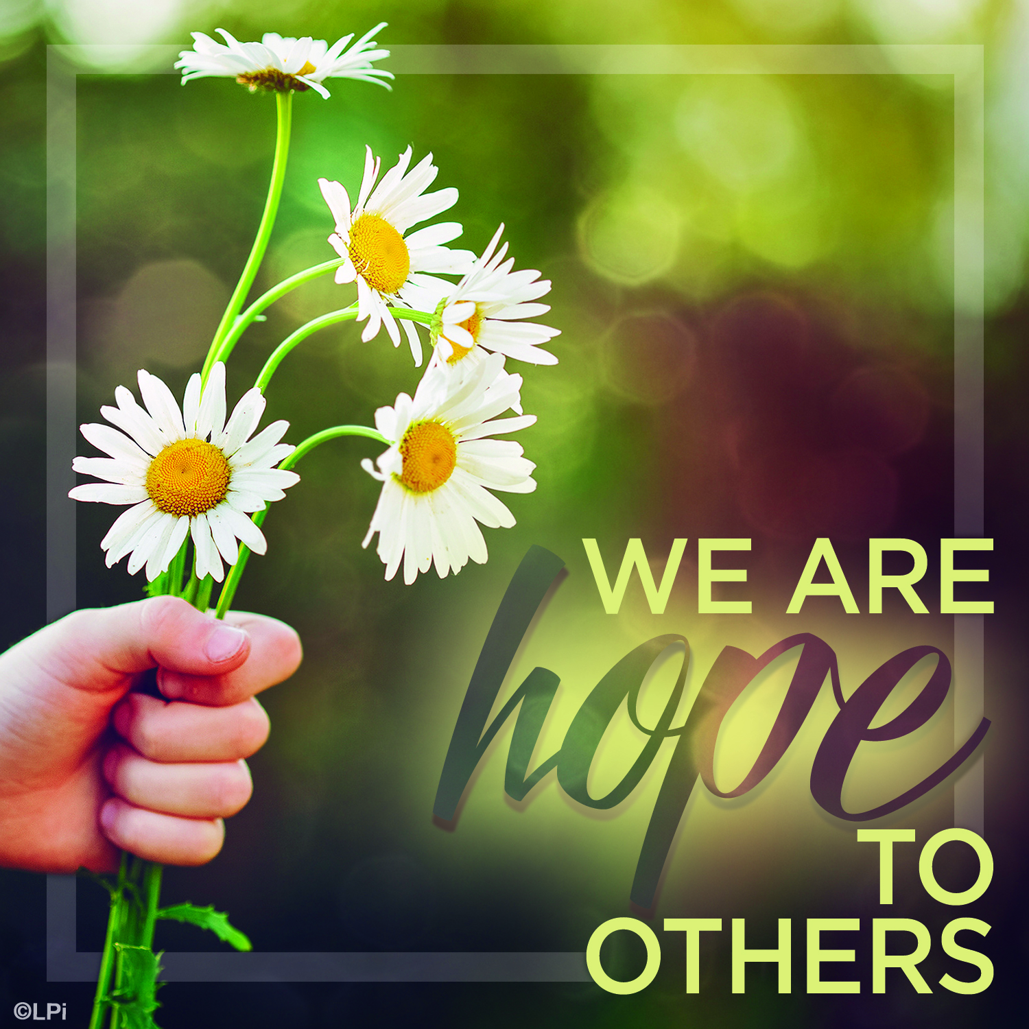 we are hope to others