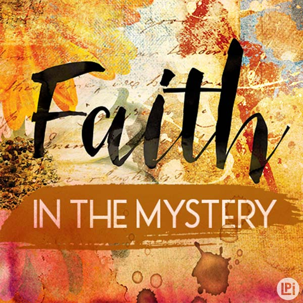 Faith in the Mystery