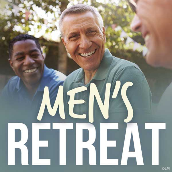 group of men smiling with text 'men's retreat