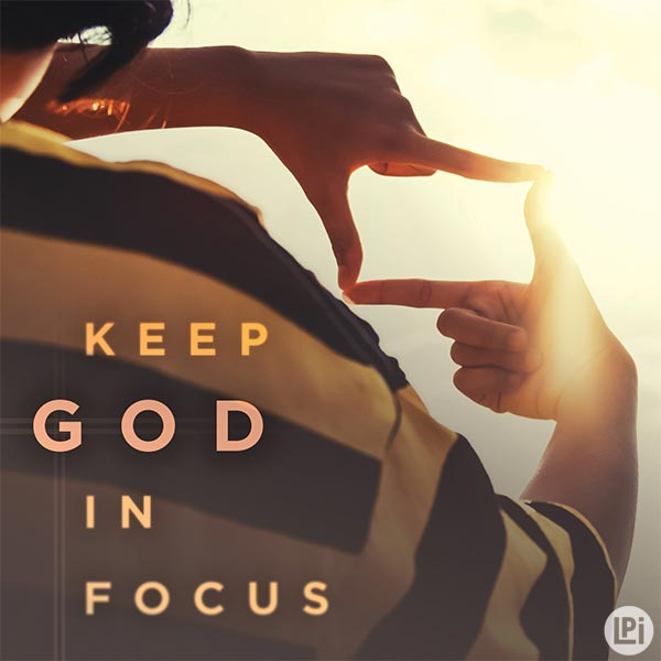 Keep God in Focus