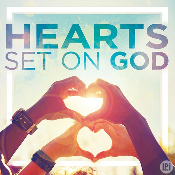 Hearts Set On God