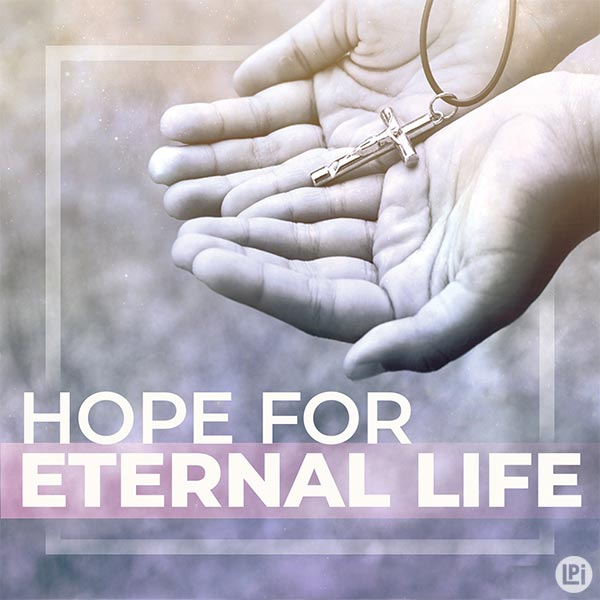 Hope for Eternal Life