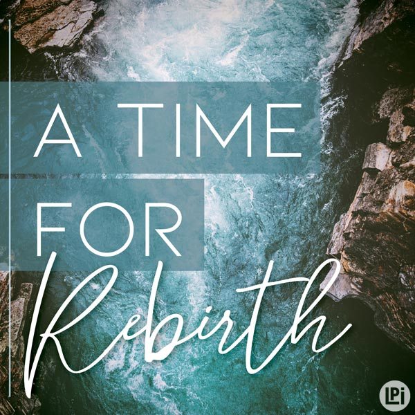 A Time for Rebirth