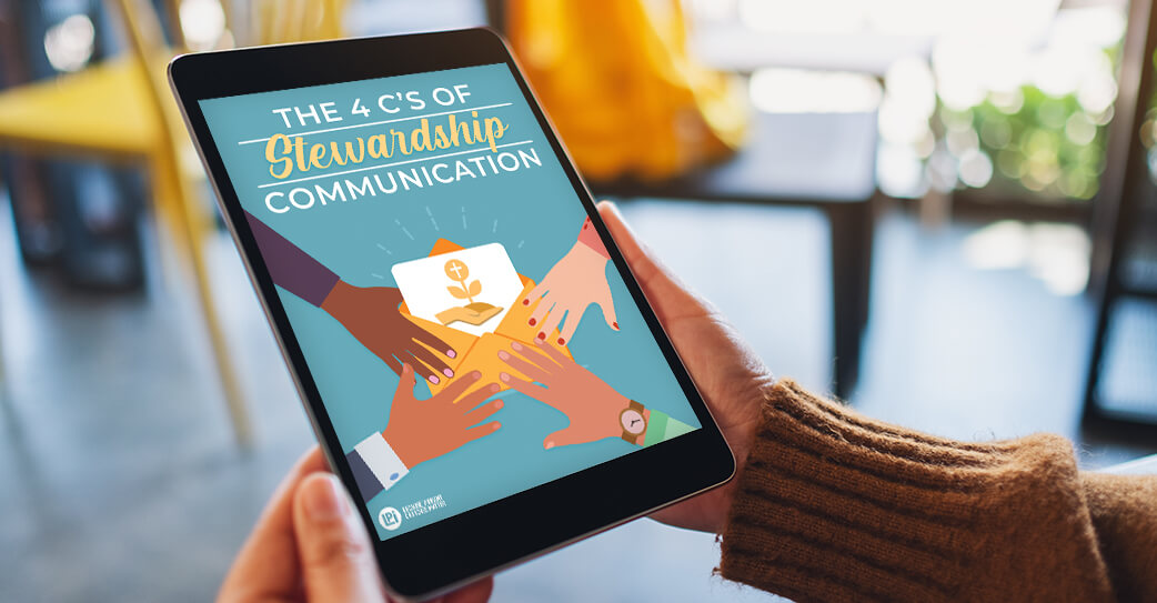 The 4 C's of Stewardship Communication read on tablet
