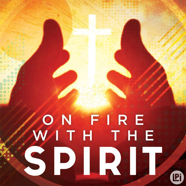 On Fire With the Spirit