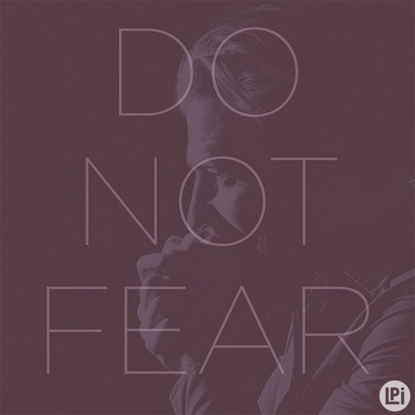 Do Not Fear