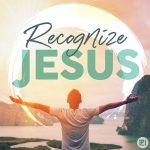 Recognize Jesus