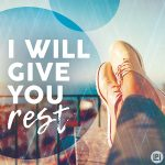 I Will Give You Rest