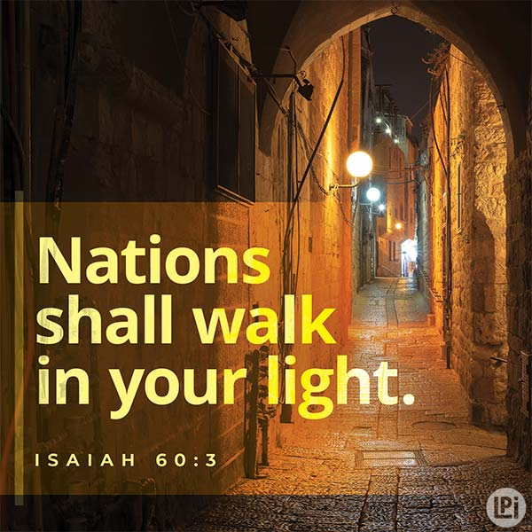 Nations shall walk in your light