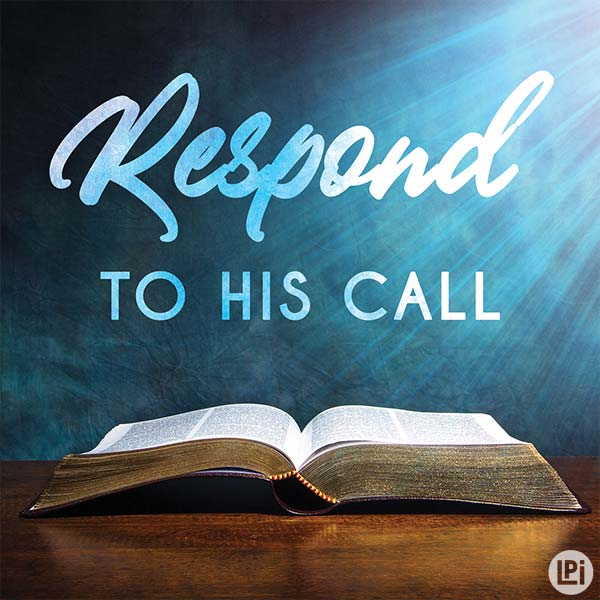 Respond to His Call