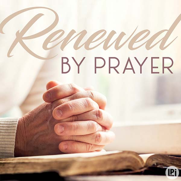 Renewed By Prayer