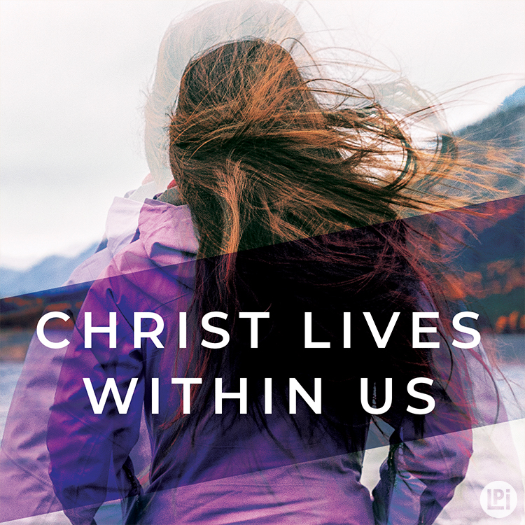 Christ Lives Within Us