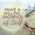 Make A Willing Sacrifice of Self